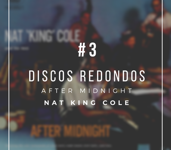 """""""After Midnight"""", Nat King Cole Trio"""